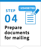 STEP04 Prepare documents for mailing